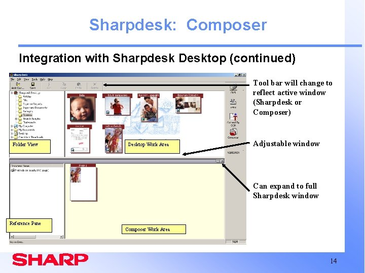 Sharpdesk: Composer Integration with Sharpdesk Desktop (continued) Tool bar will change to reflect active