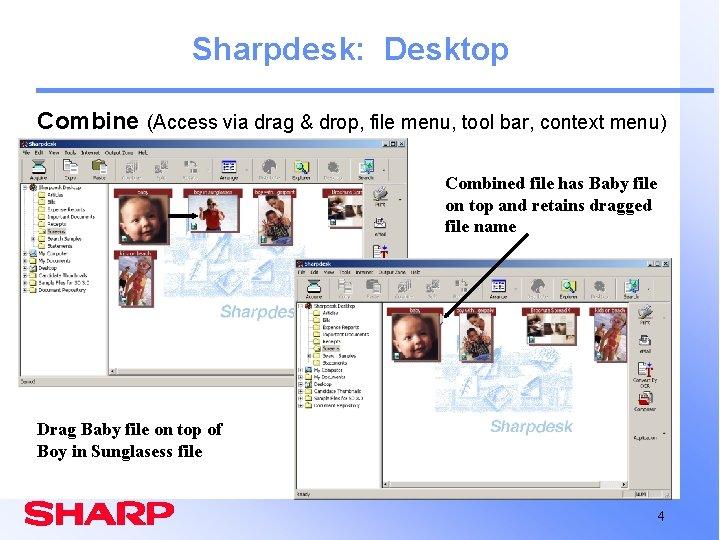 Sharpdesk: Desktop Combine (Access via drag & drop, file menu, tool bar, context menu)