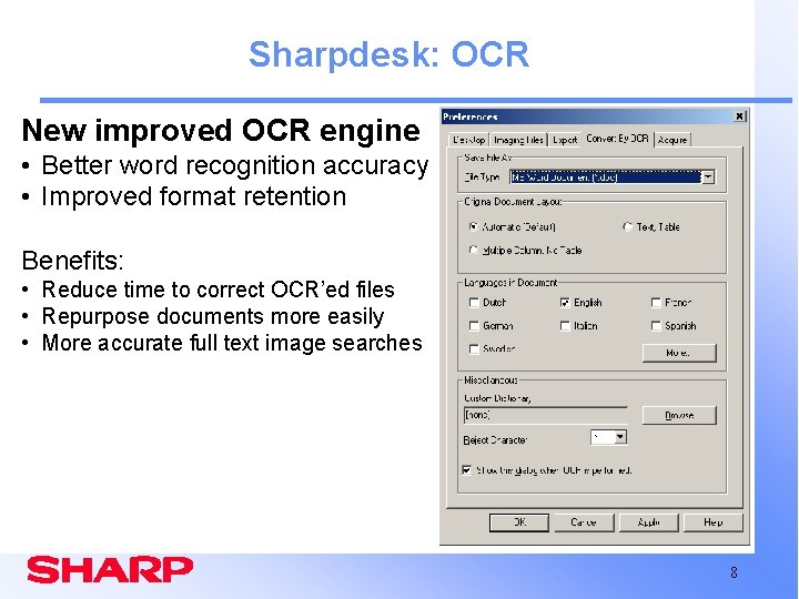 Sharpdesk: OCR New improved OCR engine • Better word recognition accuracy • Improved format