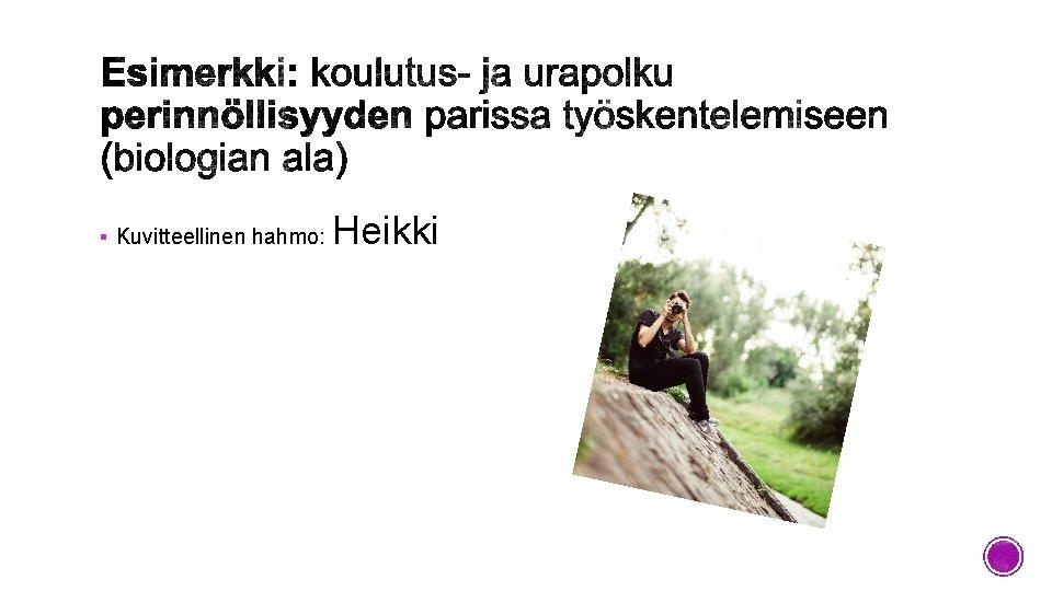 § Kuvitteellinen hahmo: Heikki