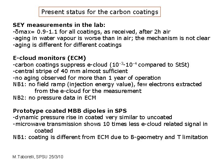 Present status for the carbon coatings SEY measurements in the lab: -δmax= 0. 9