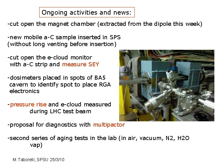 Ongoing activities and news: -cut open the magnet chamber (extracted from the dipole this
