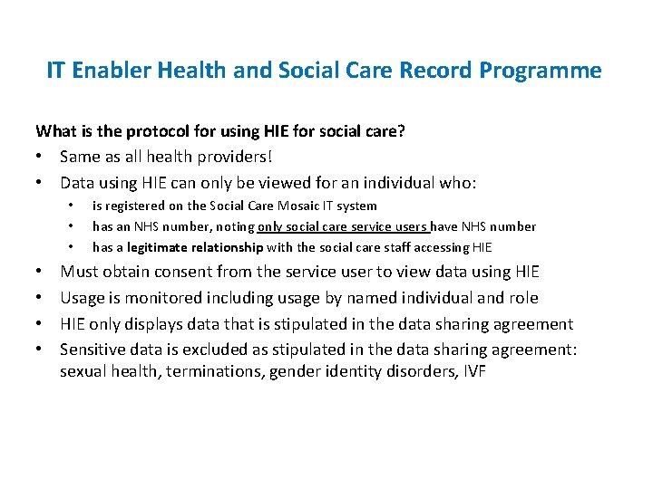 IT Enabler Health and Social Care Record Programme What is the protocol for using