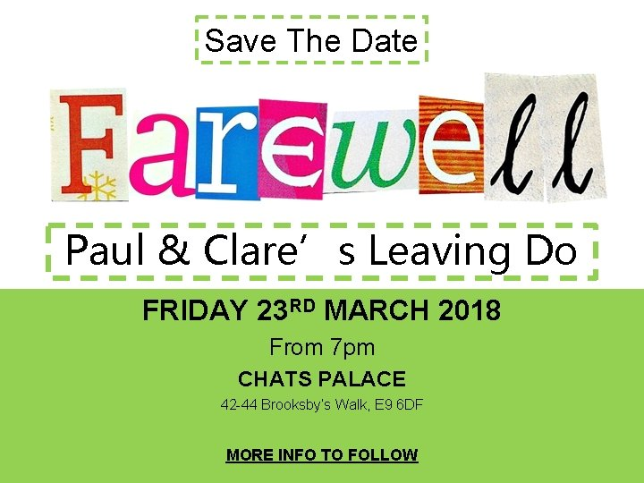 Save The Date Paul & Clare's Leaving Do FRIDAY 23 RD MARCH 2018 From