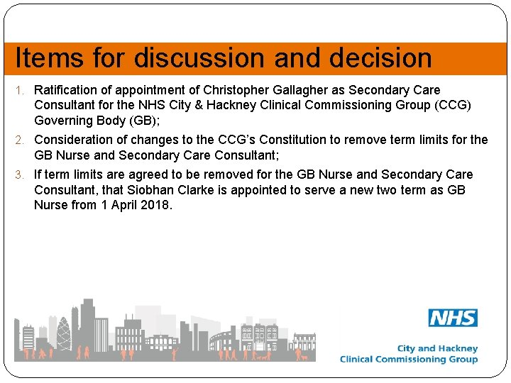 Items for discussion and decision 1. Ratification of appointment of Christopher Gallagher as Secondary