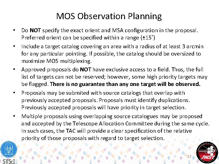 MOS Observation Planning • Do NOT specify the exact orient and MSA configuration in