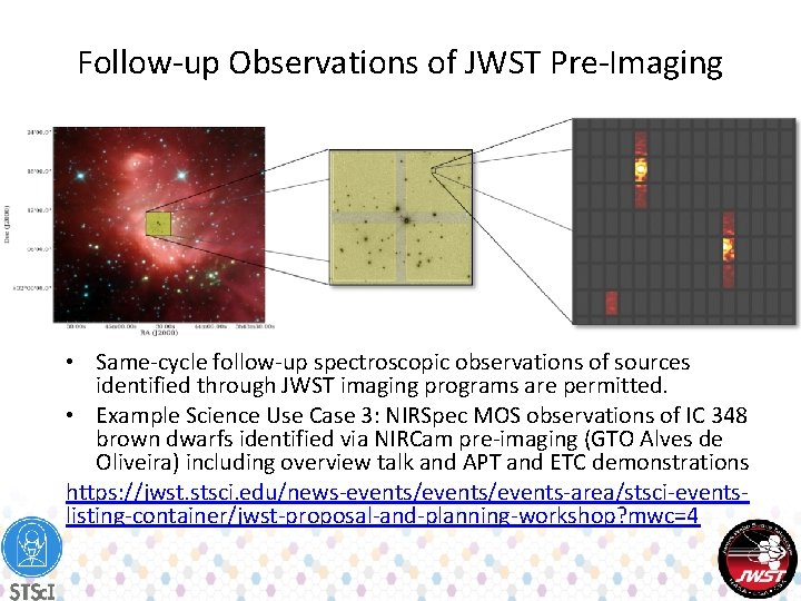 Follow-up Observations of JWST Pre-Imaging • Same-cycle follow-up spectroscopic observations of sources identified through