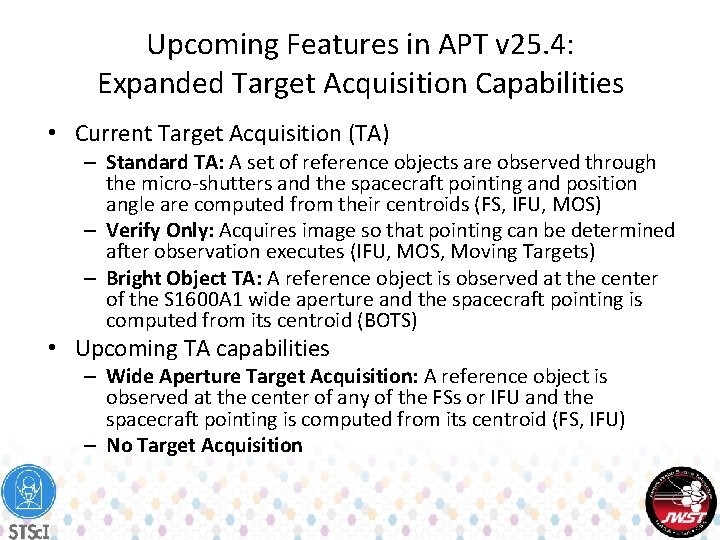 Upcoming Features in APT v 25. 4: Expanded Target Acquisition Capabilities • Current Target
