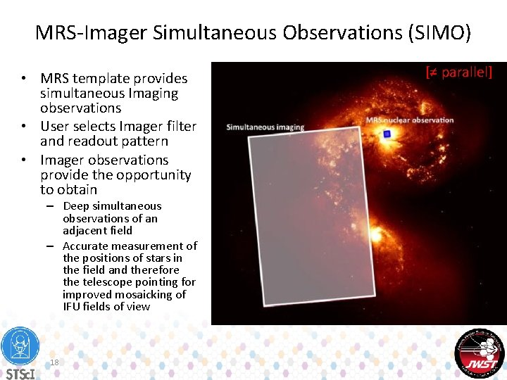 MRS-Imager Simultaneous Observations (SIMO) • MRS template provides simultaneous Imaging observations • User selects