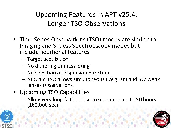 Upcoming Features in APT v 25. 4: Longer TSO Observations • Time Series Observations