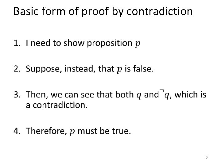 Basic form of proof by contradiction • 5
