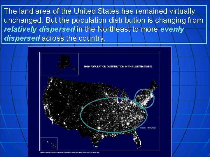 The land area of the United States has remained virtually unchanged. But the population