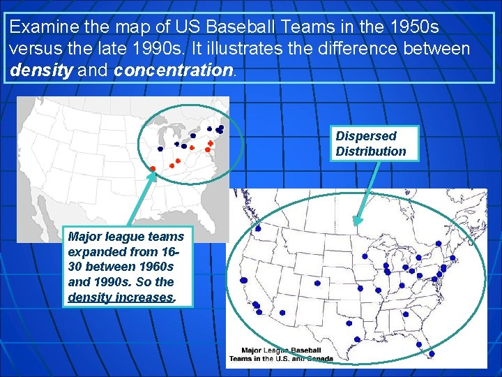 Examine the map of US Baseball Teams in the 1950 s versus the late