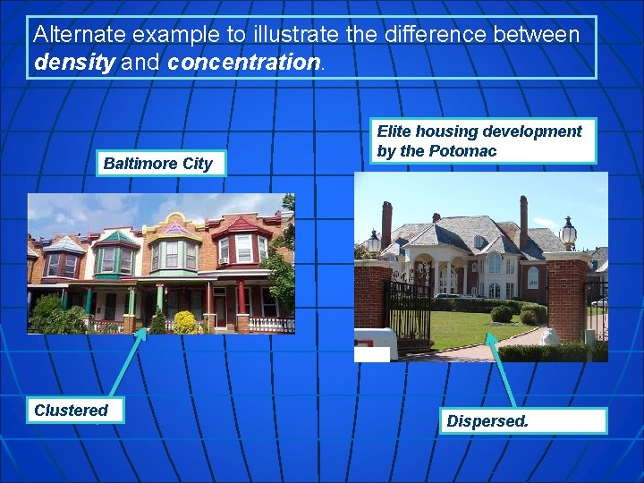 Alternate example to illustrate the difference between density and concentration. Baltimore City Clustered Elite