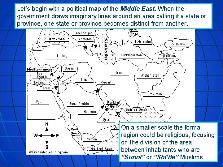 Let's begin with a political map of the Middle East. When the government draws