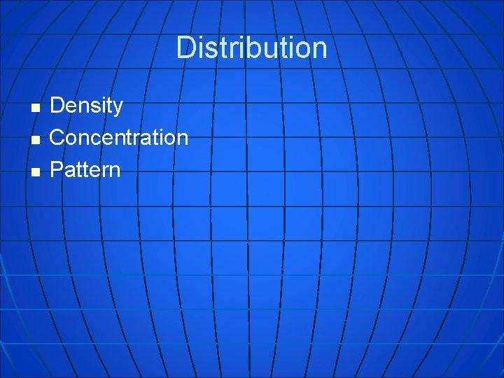 Distribution n Density Concentration Pattern