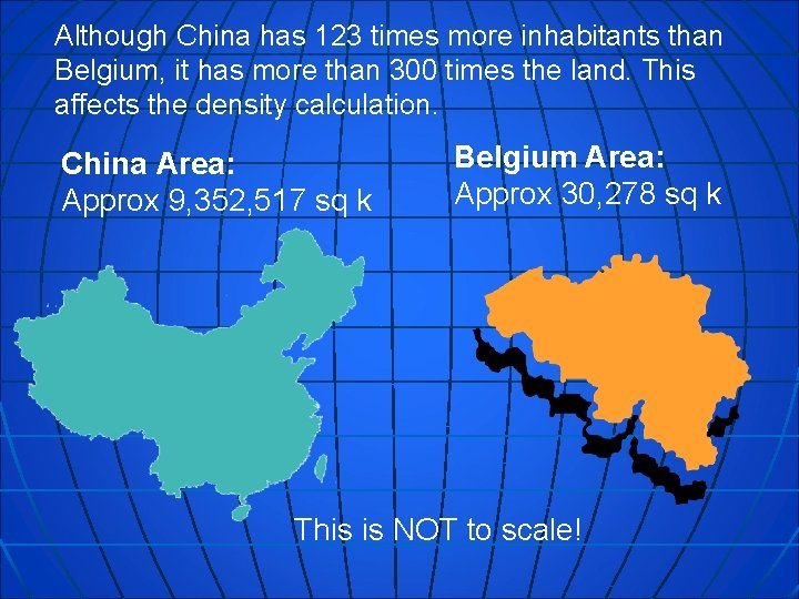 Although China has 123 times more inhabitants than Belgium, it has more than 300