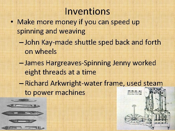 Inventions • Make more money if you can speed up spinning and weaving –