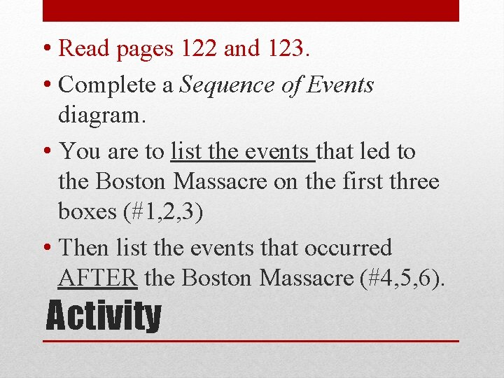 • Read pages 122 and 123. • Complete a Sequence of Events diagram.