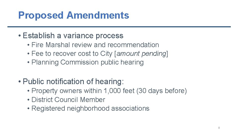 Proposed Amendments • Establish a variance process • Fire Marshal review and recommendation •