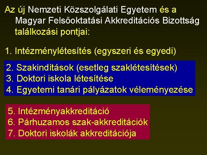 Az új Nemzeti Közszolgálati Egyetem és a Magyar Felsőoktatási Akkreditációs Bizottság találkozási pontjai: 1.
