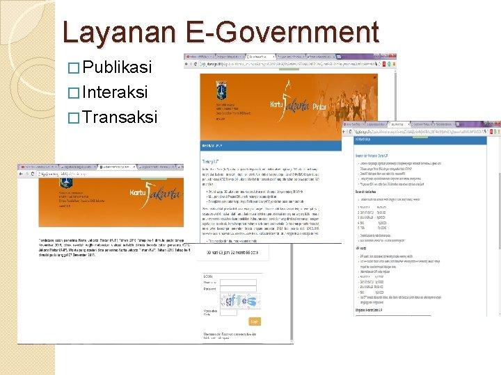 Layanan E-Government � Publikasi � Interaksi � Transaksi