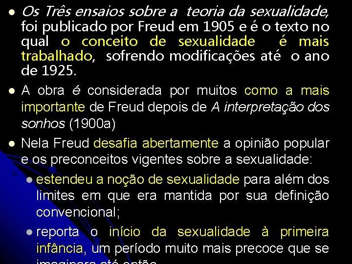 Os Três ensaios sobre a teoria da sexualidade, foi publicado por Freud em