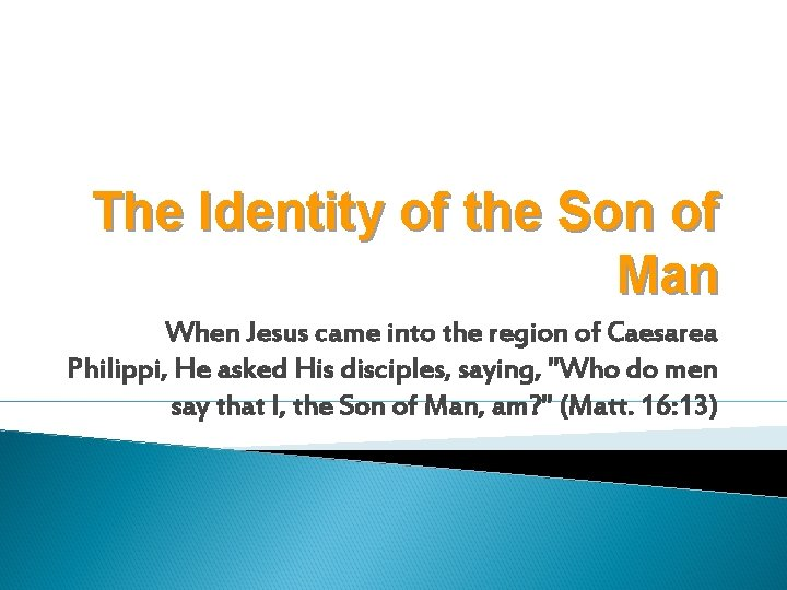 The Identity of the Son of Man When Jesus came into the region of