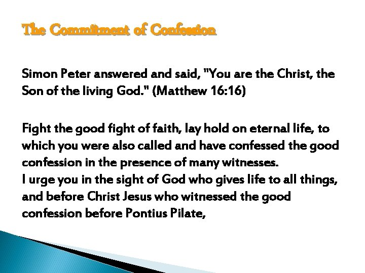 The Commitment of Confession Simon Peter answered and said,