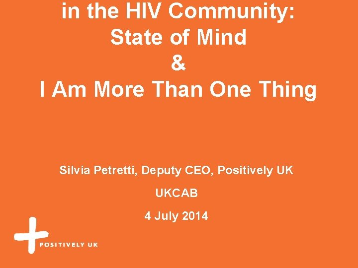 in the HIV Community: State of Mind & I Am More Than One Thing