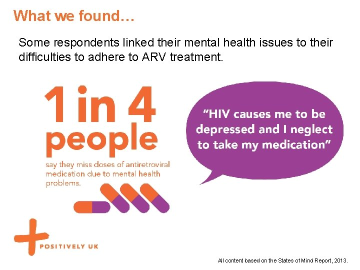 What we found… Some respondents linked their mental health issues to their difficulties to