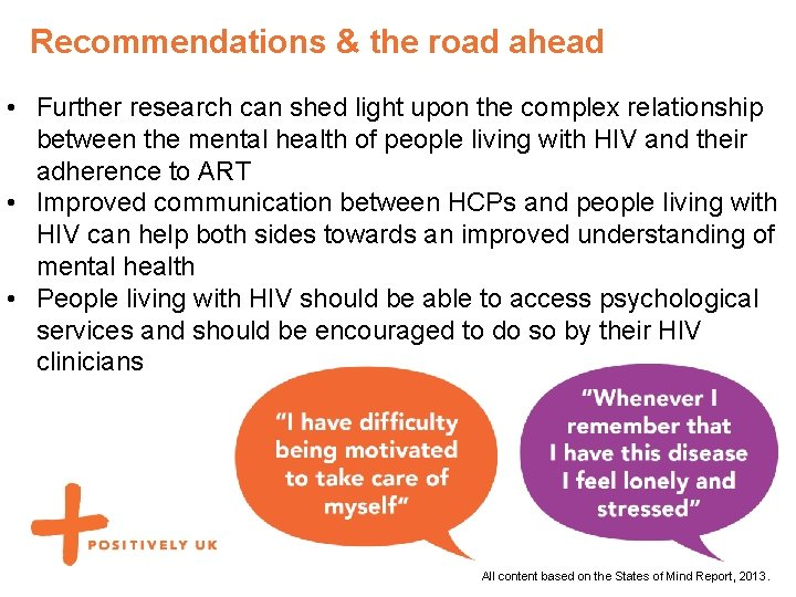Recommendations & the road ahead • Further research can shed light upon the complex