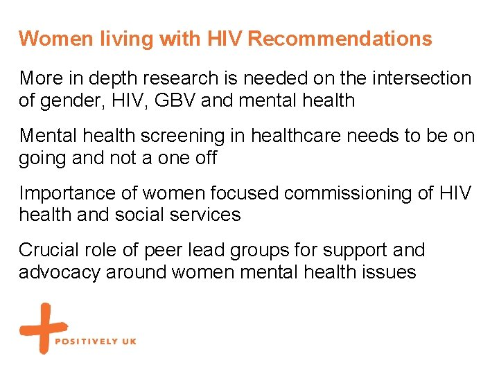 Women living with HIV Recommendations More in depth research is needed on the intersection