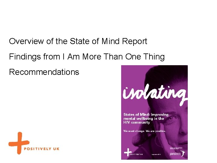 Overview of the State of Mind Report Findings from I Am More Than One