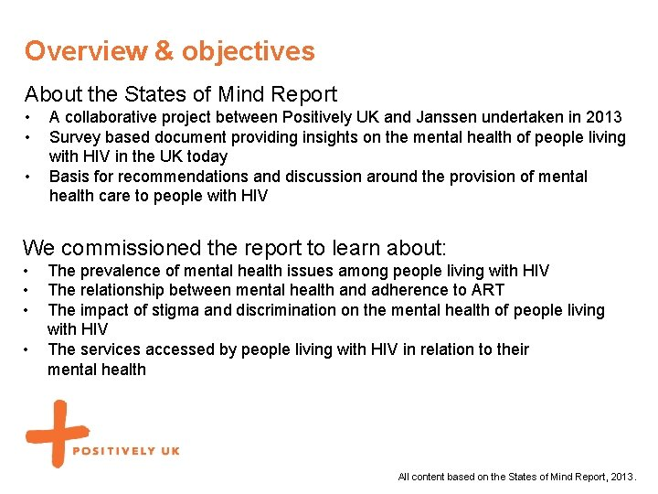 Overview & objectives About the States of Mind Report • • • A collaborative