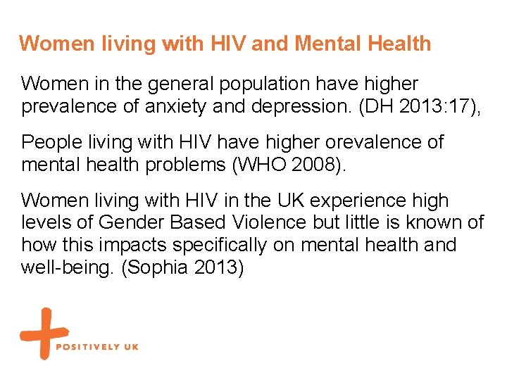 Women living with HIV and Mental Health Women in the general population have higher