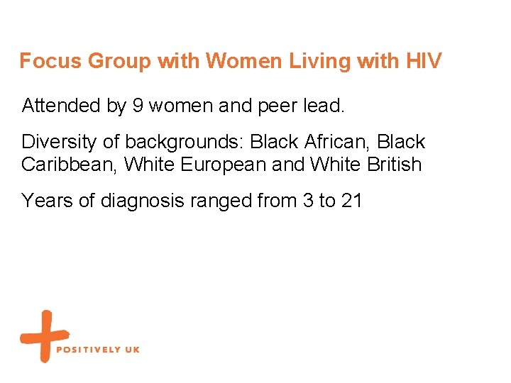 Focus Group with Women Living with HIV Attended by 9 women and peer lead.