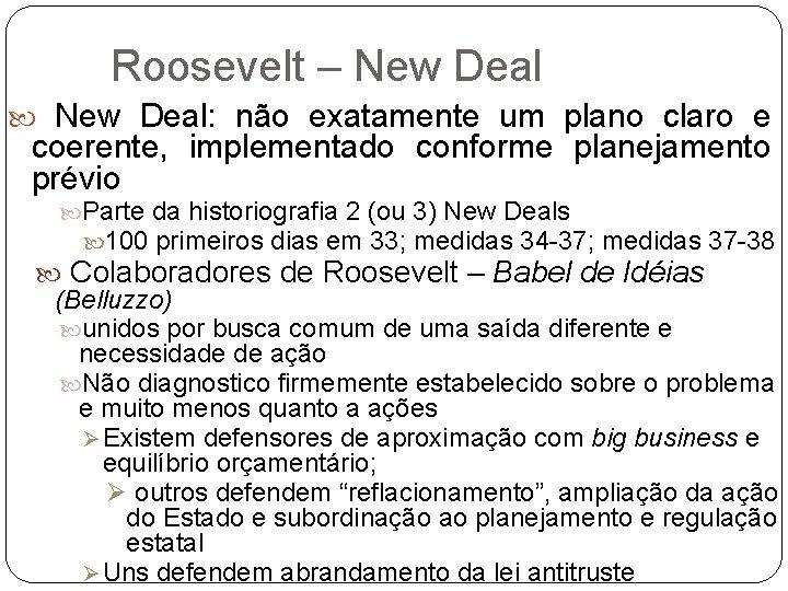 Roosevelt – New Deal: não exatamente um plano claro e coerente, implementado conforme planejamento
