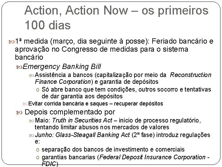 Action, Action Now – os primeiros 100 dias 1ª medida (março, dia seguinte à