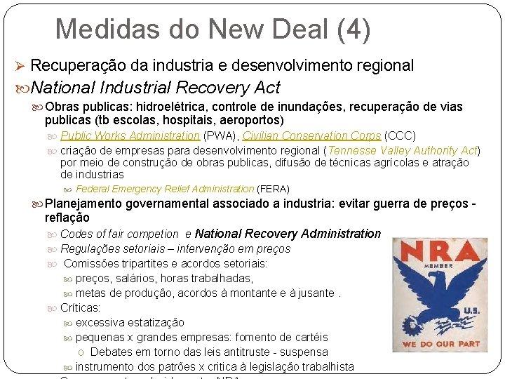 Medidas do New Deal (4) Ø Recuperação da industria e desenvolvimento regional National Industrial