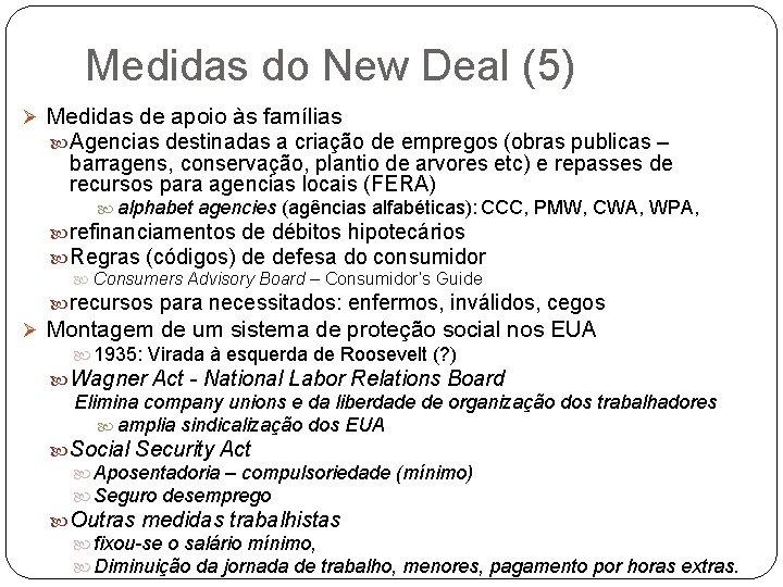 Medidas do New Deal (5) Ø Medidas de apoio às famílias Agencias destinadas a