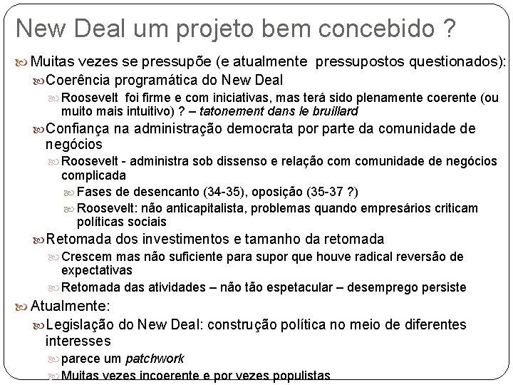 New Deal um projeto bem concebido ? Muitas vezes se pressupõe (e atualmente pressupostos