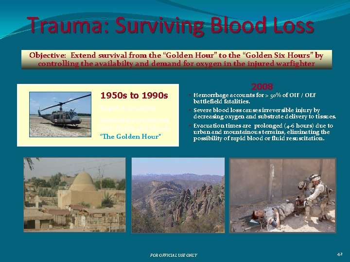 "Trauma: Surviving Blood Loss Objective: Extend survival from the ""Golden Hour"" to the ""Golden"