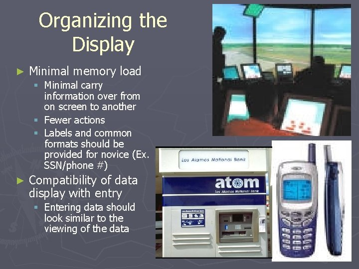Organizing the Display ► Minimal memory load § Minimal carry information over from on