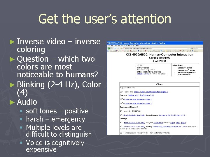 Get the user's attention ► Inverse video – inverse coloring ► Question – which