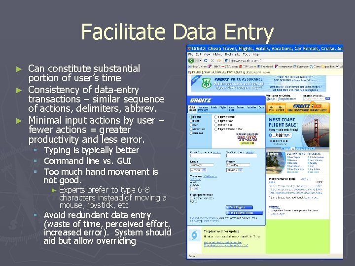 Facilitate Data Entry Can constitute substantial portion of user's time ► Consistency of data-entry