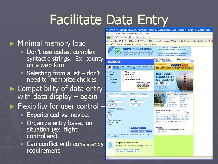 Facilitate Data Entry ► Minimal memory load § Don't use codes, complex syntactic strings.