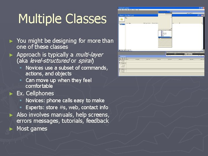 Multiple Classes You might be designing for more than one of these classes ►