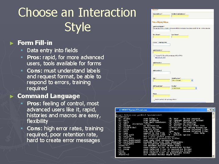 Choose an Interaction Style ► Form Fill-in Data entry into fields Pros: rapid, for