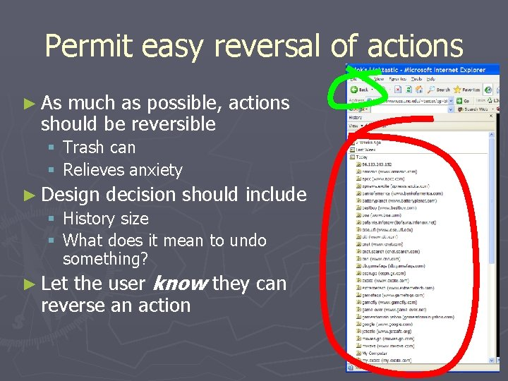 Permit easy reversal of actions ► As much as possible, actions should be reversible